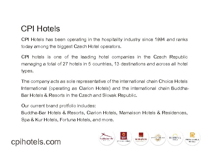 CPI Hotels has been operating in the hospitality industry since 1994 and ranks today