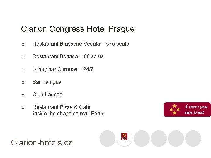 Clarion Congress Hotel Prague o Restaurant Brasserie Veduta – 570 seats o Restaurant Benada