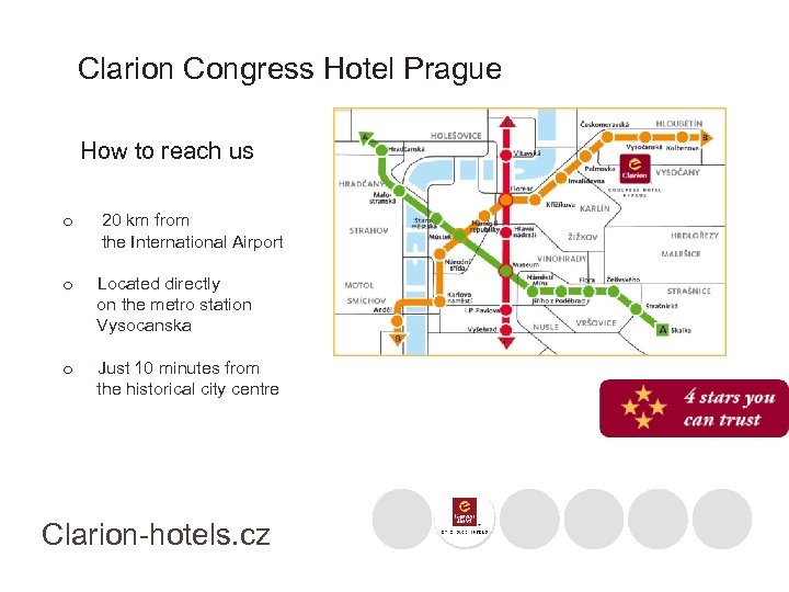Clarion Congress Hotel Prague How to reach us o 20 km from the International