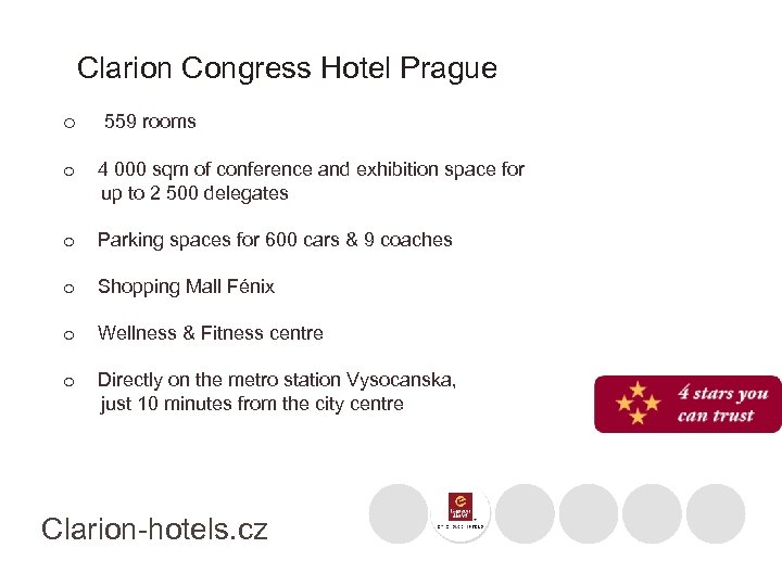 Clarion Congress Hotel Prague o 559 rooms o 4 000 sqm of conference and