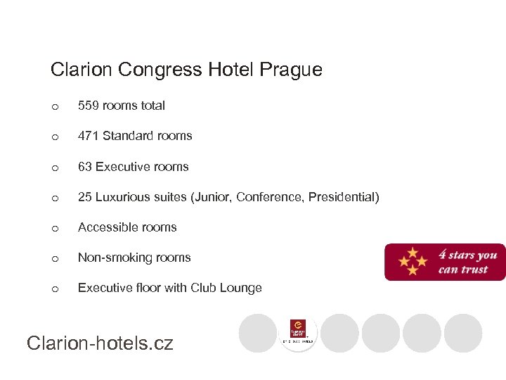 Clarion Congress Hotel Prague o 559 rooms total o 471 Standard rooms o 63