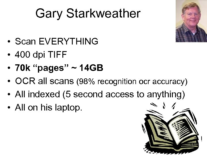 "Gary Starkweather • • • Scan EVERYTHING 400 dpi TIFF 70 k ""pages"" ~"