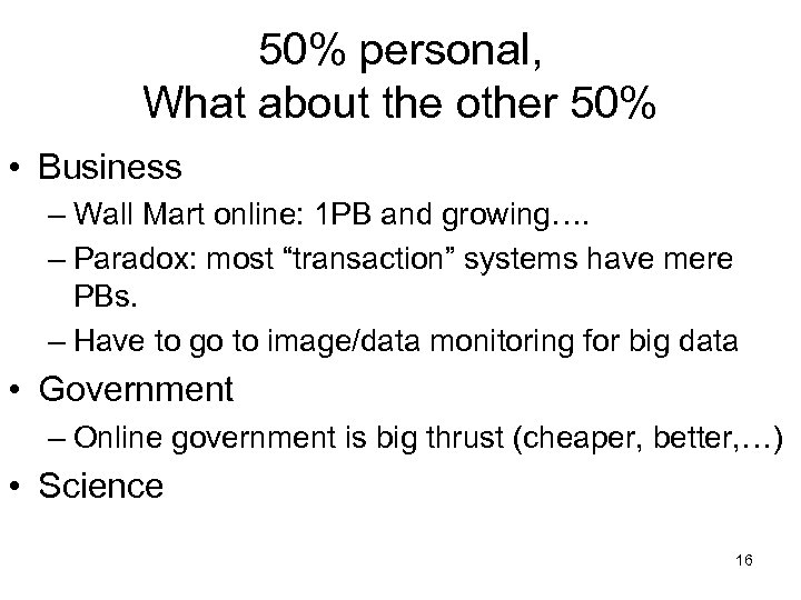 50% personal, What about the other 50% • Business – Wall Mart online: 1