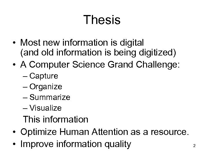 Thesis • Most new information is digital (and old information is being digitized) •