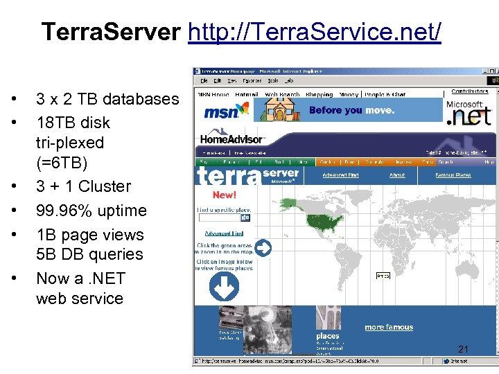 Terra. Server http: //Terra. Service. net/ • • • 3 x 2 TB databases