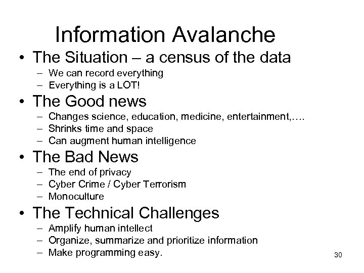 Information Avalanche • The Situation – a census of the data – We can