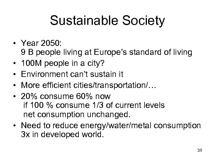 Sustainable Society • Year 2050: 9 B people living at Europe's standard of living