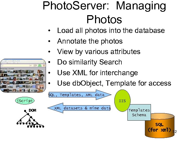 Photo. Server: Managing Photos • • • Load all photos into the database Annotate