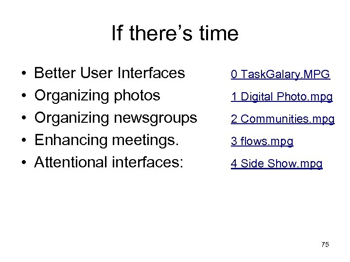 If there's time • • • Better User Interfaces Organizing photos Organizing newsgroups Enhancing