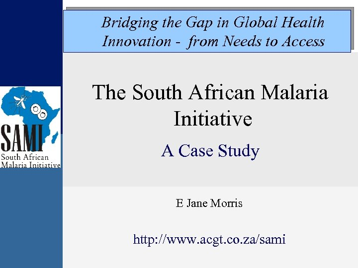 Bridging the Gap in Global Health Innovation - from Needs to Access The South
