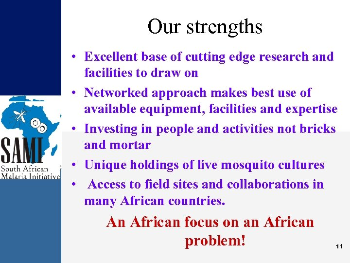 Our strengths • Excellent base of cutting edge research and facilities to draw on