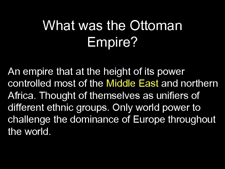 What was the Ottoman Empire? An empire that at the height of its power