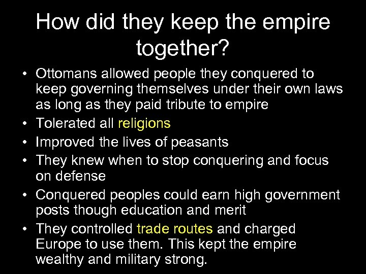 How did they keep the empire together? • Ottomans allowed people they conquered to