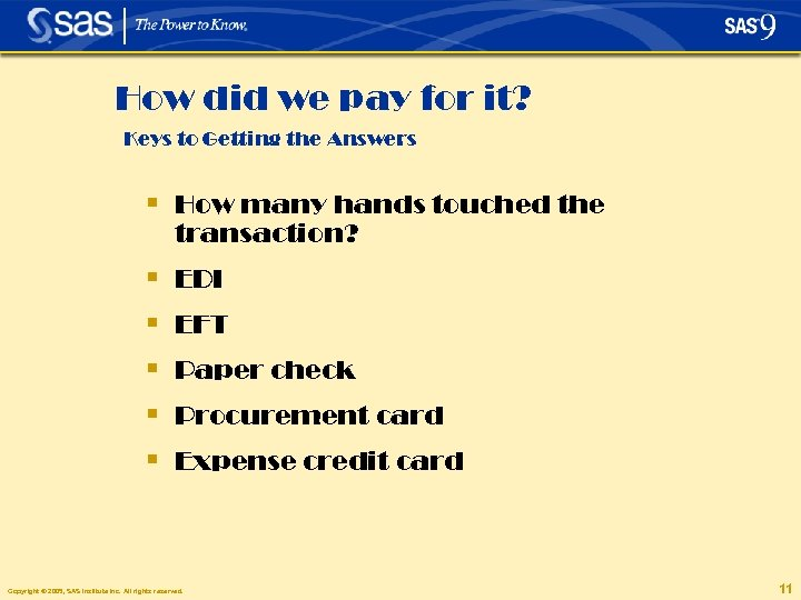 How did we pay for it? Keys to Getting the Answers § How many