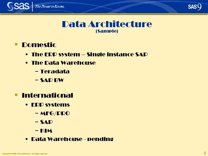 Data Architecture (Sample) § Domestic • The ERP system – Single instance SAP •