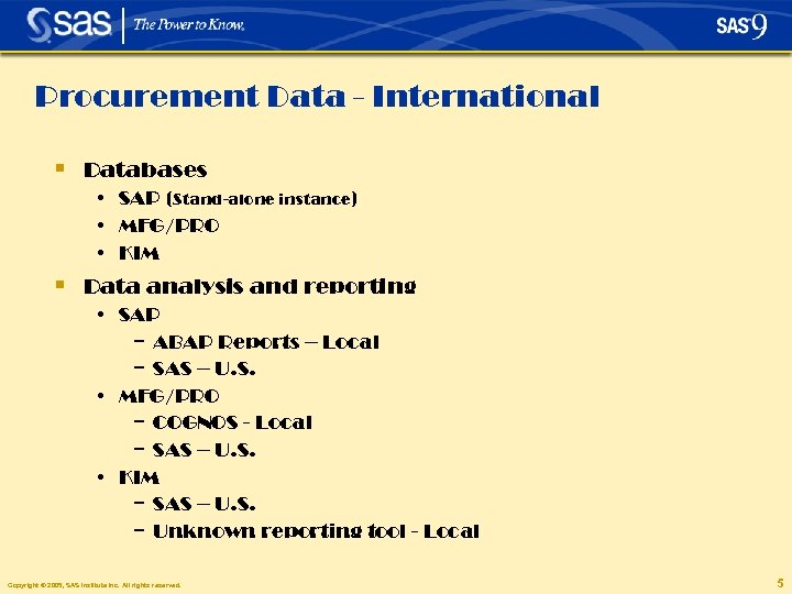 Procurement Data - International § Databases • SAP (Stand-alone instance) • MFG/PRO • KIM