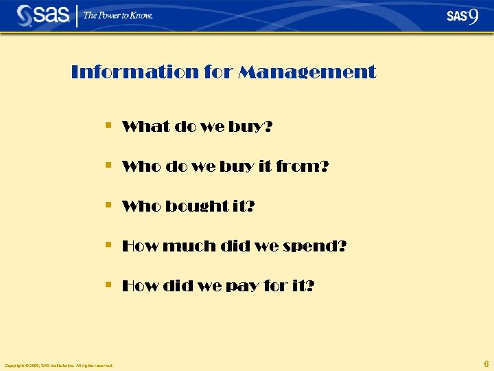 Information for Management § What do we buy? § Who do we buy it