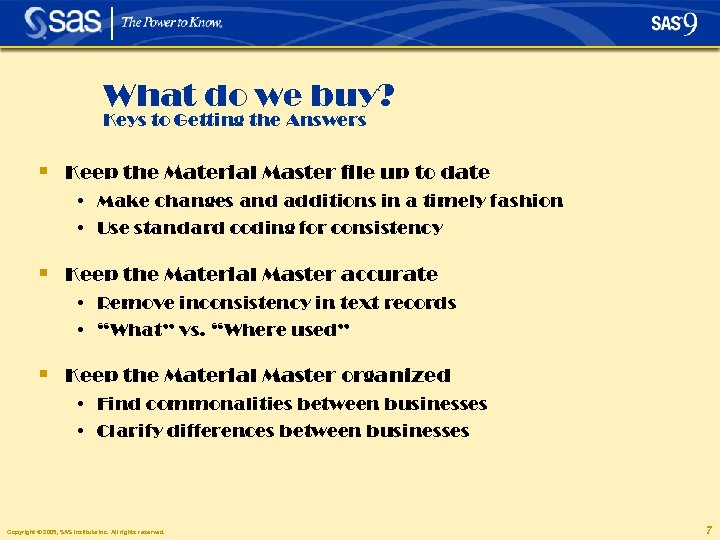 What do we buy? Keys to Getting the Answers § Keep the Material Master