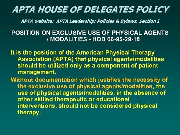 APTA HOUSE OF DELEGATES POLICY APTA website: APTA Leadership; Policies & Bylaws, Section I