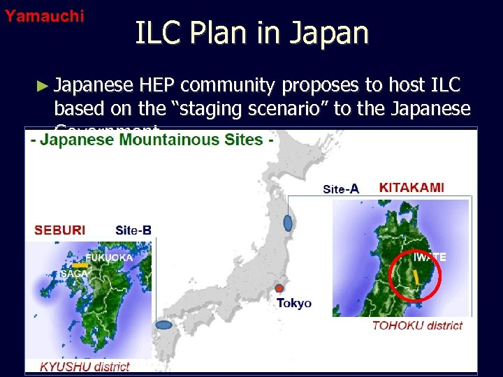 Yamauchi ILC Plan in Japan ► Japanese HEP community proposes to host ILC based