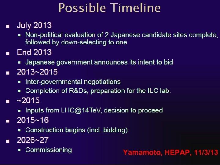 Developments in Japan 25 Yamamoto, HEPAP, 11/3/13