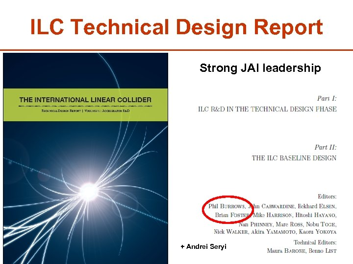 ILC Technical Design Report Strong JAI leadership + Andrei Seryi