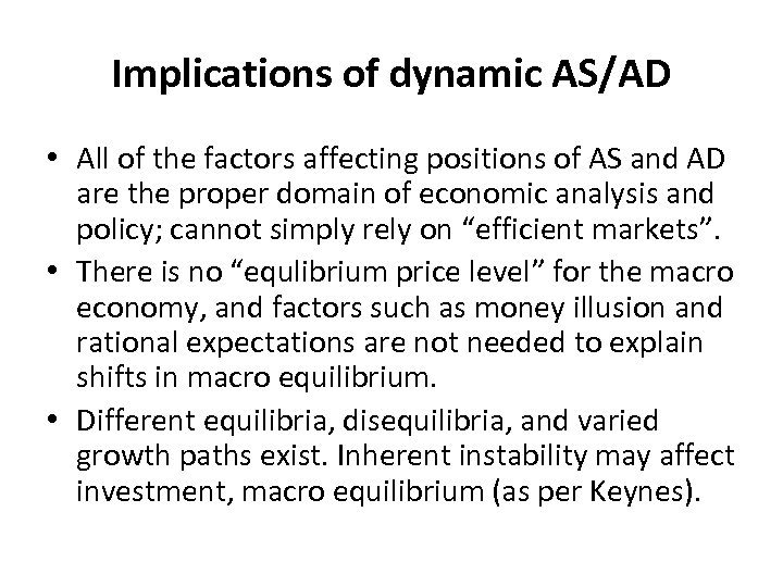 Implications of dynamic AS/AD • All of the factors affecting positions of AS and
