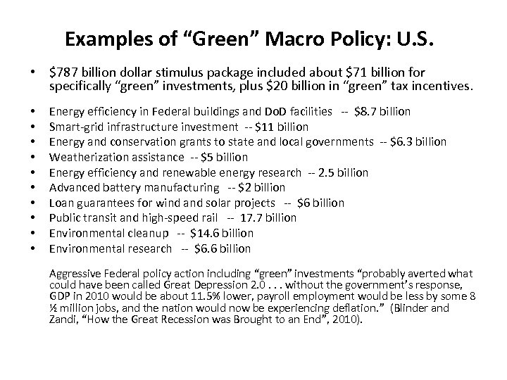 "Examples of ""Green"" Macro Policy: U. S. • $787 billion dollar stimulus package included"