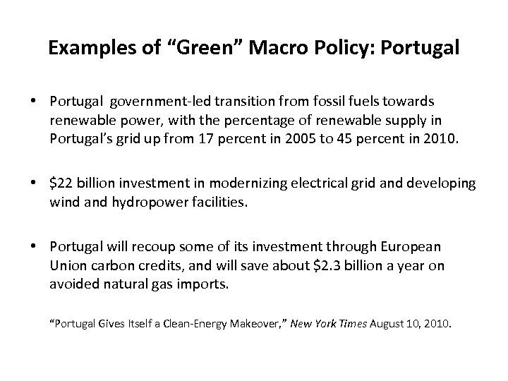 "Examples of ""Green"" Macro Policy: Portugal • Portugal government-led transition from fossil fuels towards"