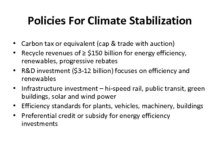 Policies For Climate Stabilization • Carbon tax or equivalent (cap & trade with auction)