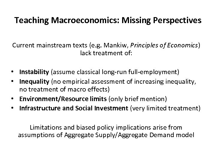 Teaching Macroeconomics: Missing Perspectives Current mainstream texts (e. g. Mankiw, Principles of Economics) lack