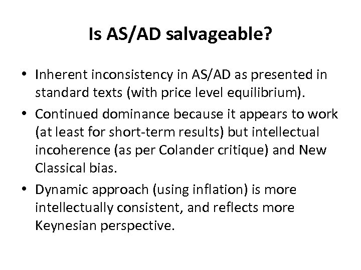Is AS/AD salvageable? • Inherent inconsistency in AS/AD as presented in standard texts (with