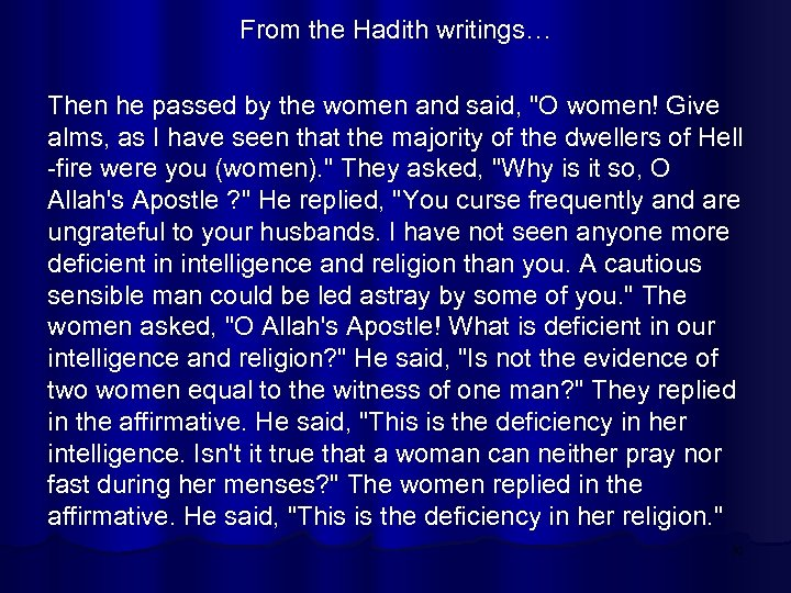 From the Hadith writings… Then he passed by the women and said,