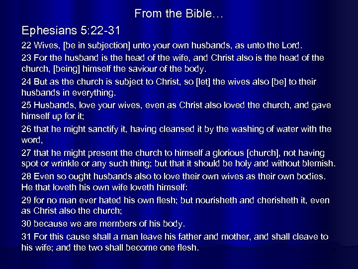 From the Bible… Ephesians 5: 22 -31 22 Wives, [be in subjection] unto your