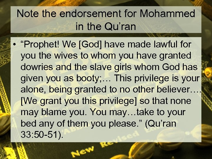 "Note the endorsement for Mohammed in the Qu'ran • ""Prophet! We [God] have made"