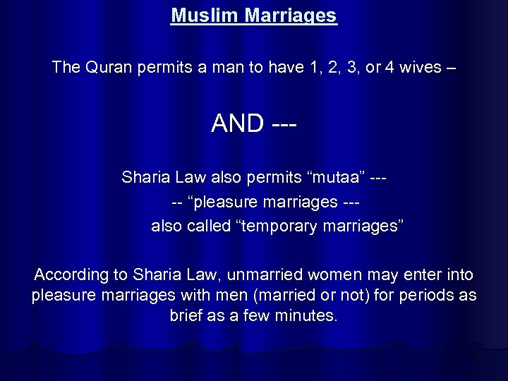 Muslim Marriages The Quran permits a man to have 1, 2, 3, or 4