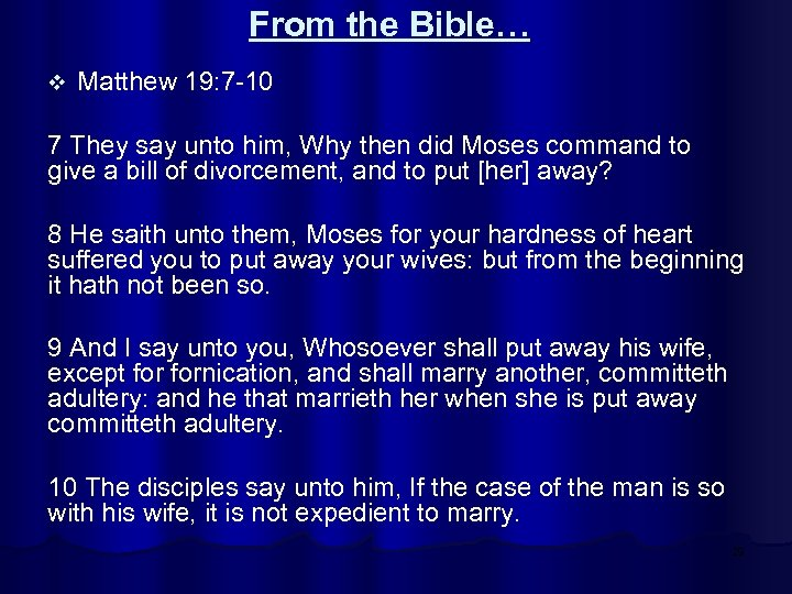 From the Bible… v Matthew 19: 7 -10 7 They say unto him, Why