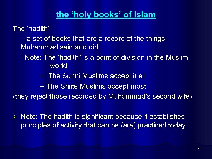 the 'holy books' of Islam The 'hadith' - a set of books that are