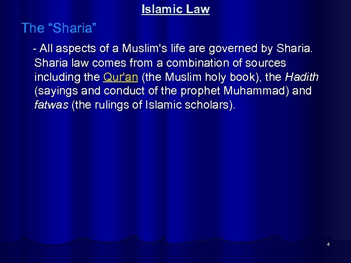 "Islamic Law The ""Sharia"" - All aspects of a Muslim's life are governed by"
