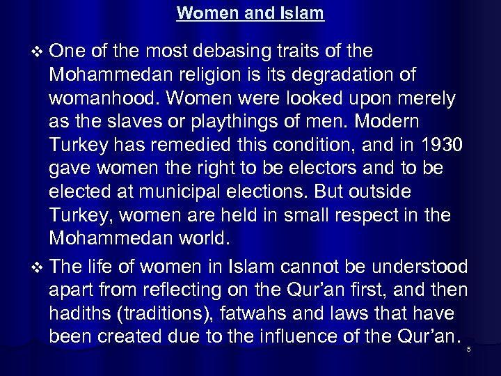 Women and Islam v One of the most debasing traits of the Mohammedan religion