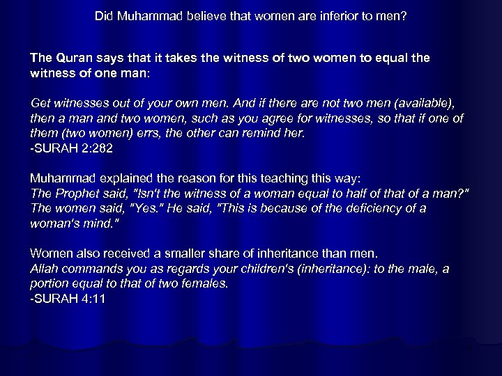 Did Muhammad believe that women are inferior to men? The Quran says that it