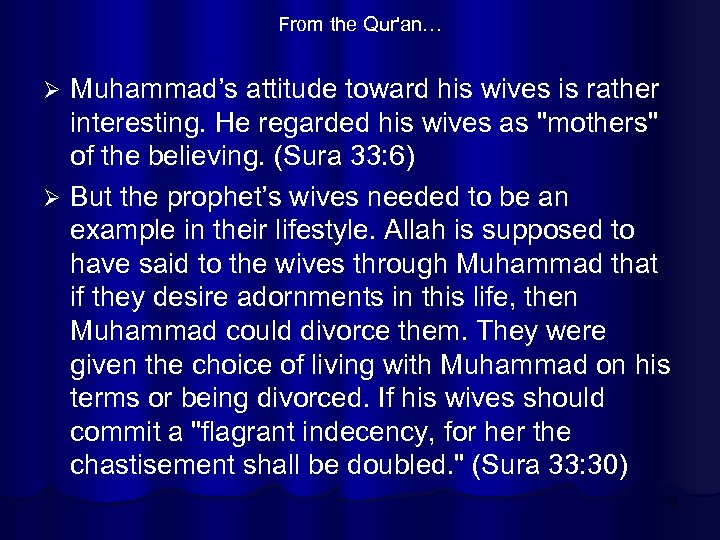 From the Qur'an… Muhammad's attitude toward his wives is rather interesting. He regarded his