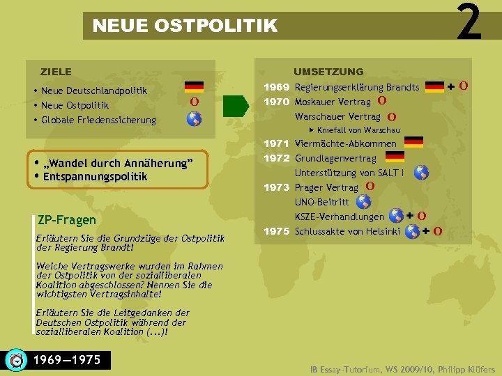 """2 NEUE OSTPOLITIK ZIELE Neue Deutschlandpolitik Neue Ostpolitik Globale Friedenssicherung UMSETZUNG O """"Wandel durch"""