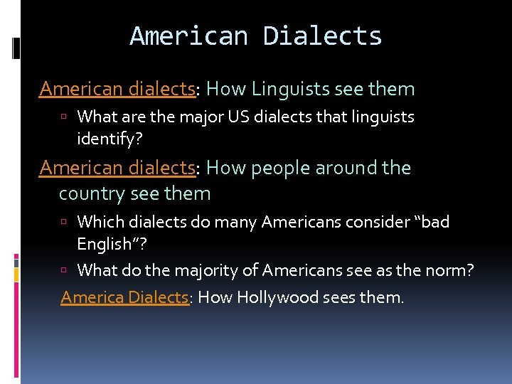 American Dialects American dialects: How Linguists see them What are the major US dialects