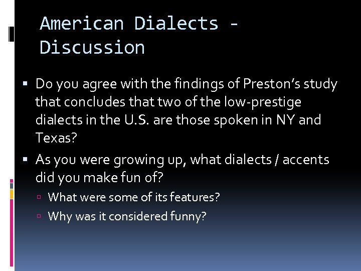 American Dialects Discussion Do you agree with the findings of Preston's study that concludes