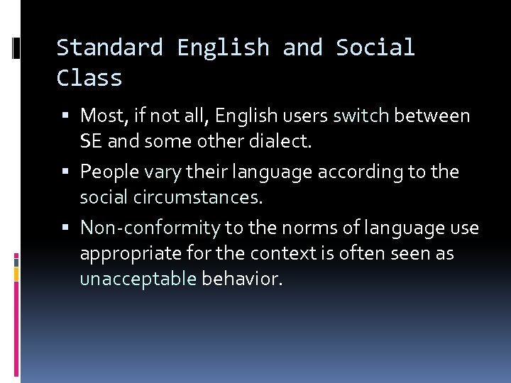 Standard English and Social Class Most, if not all, English users switch between SE