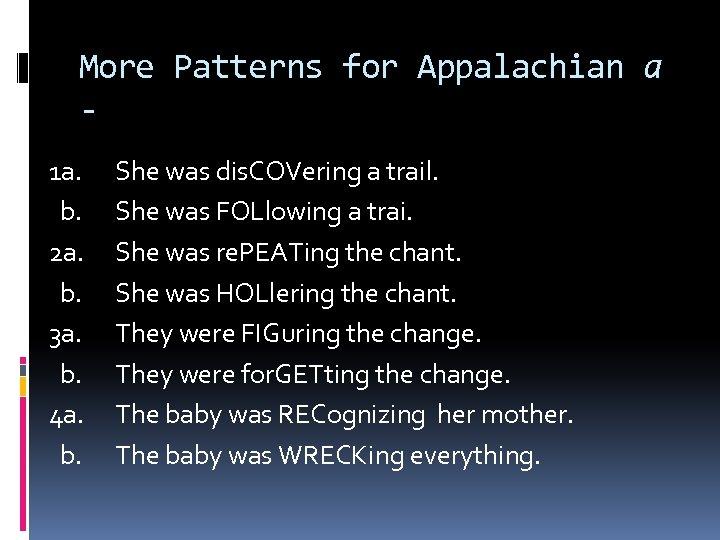 More Patterns for Appalachian a 1 a. b. 2 a. b. 3 a. b.