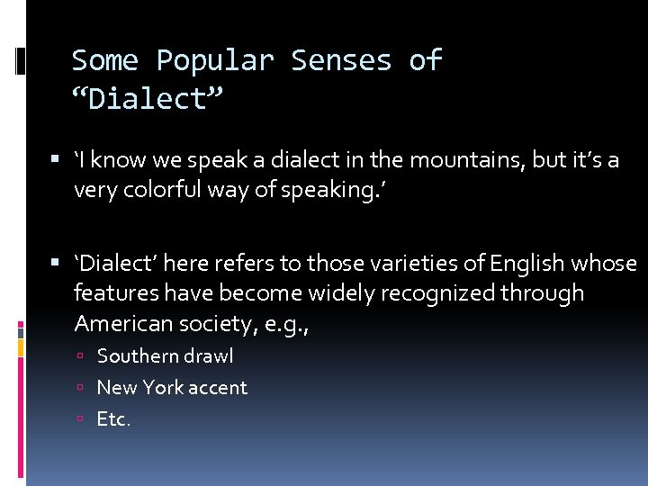 """Some Popular Senses of """"Dialect"""" 'I know we speak a dialect in the mountains,"""