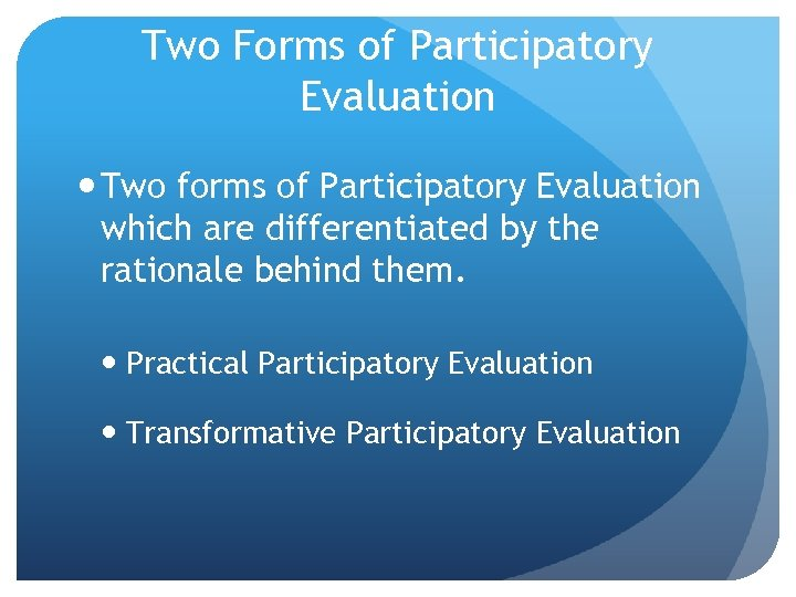 Two Forms of Participatory Evaluation Two forms of Participatory Evaluation which are differentiated by