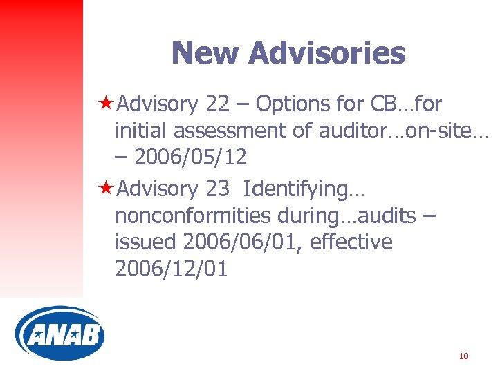 New Advisories «Advisory 22 – Options for CB…for initial assessment of auditor…on-site… – 2006/05/12